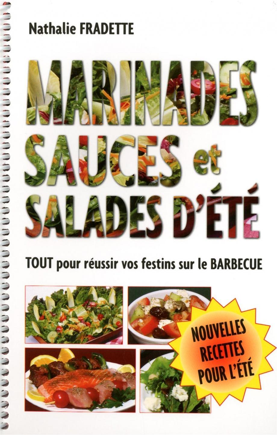 Marinades sauces et salades d'été tout pour réussir vos festins sur le barbecue