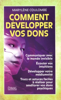 Comment développer vos dons - Marylène Coulombe