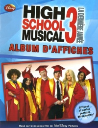 Vignette du livre High School Musical 3 : Album d'Affiches