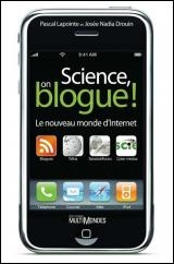 Vignette du livre Science, on Blogue! le Nouveau Monde d'Internet