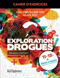 Vignette du livre Exploration drogues : Premier contact. Cahier d'exercices