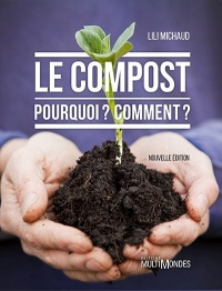 Le compost : Pourquoi? Comment? - Lili Michaud
