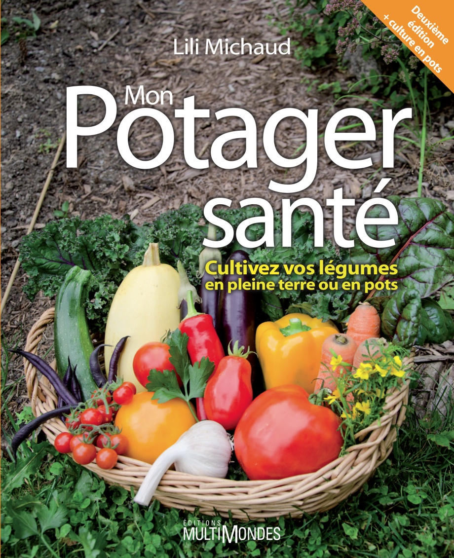 mon potager sant cultivez vos l gumes en pleine terre ou en pot par lili michaud loisirs. Black Bedroom Furniture Sets. Home Design Ideas