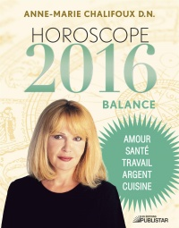 Horoscope 2016: balance - Anne-marie Chalifoux