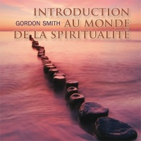 Vignette du livre Introduction au monde de la spiritualité   2 CD - Gordon Smith