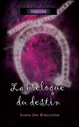 Breloque du Destin (La) T.5 - Linda Joy Singleton