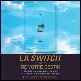 Vignette du livre Switch de votre destin (La)  2 CD - Peggy McColl