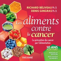 Les aliments contre le cancer, Denis Gingras