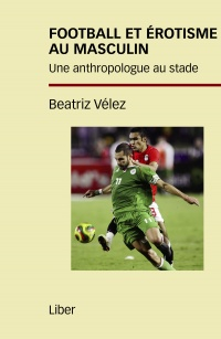 Vignette du livre Football et érotisme au masculin : une anthropologue au stade