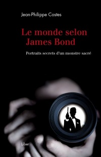 Vignette du livre Le monde selon James Bond. Portraits secrets d'un monstre sacré