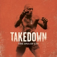 Vignette du livre Takedown, the DNA of GSP - Georges St-Pierre