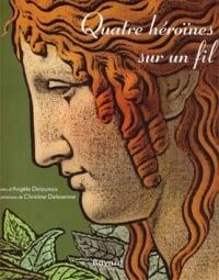 Quatres héroïnes sur un fil, Christine Delezenne