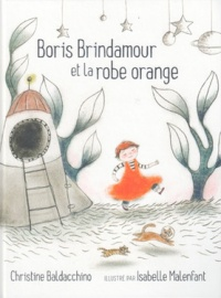 Boris Brindamour et la robe orange, Isabelle Malenfant