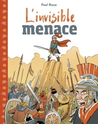 L'invisible menace - Paul Roux