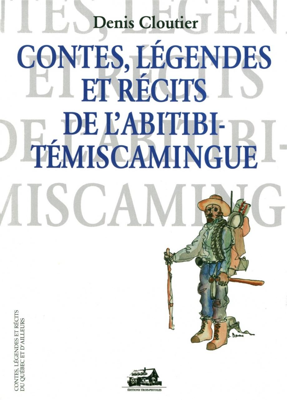 Contes, légendes et récits de l'Abitibi-Témiscamingue