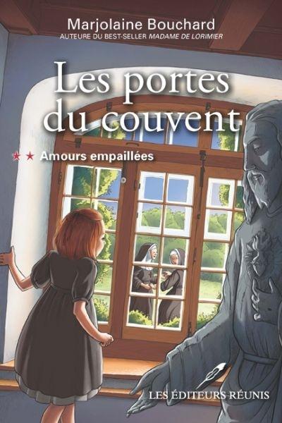 Les portes du couvent t 2 amours empaill es par marjolaine bouchard litt rature roman - Les portes du penitencier original ...