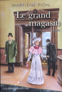 Le grand magasin T.3 : La chute - Marylène Pion