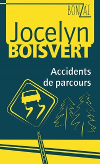 Accidents de parcours - Jocelyn Boisvert