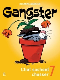 Gangster T.7 : Chat sachant chasser, Denis Goulet