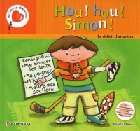 Vignette du livre Hou! hou! Simon! : Le déficit d'attention - Brigitte Marleau