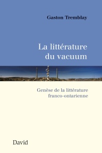 La littérature du vacuum - Gaston Tremblay
