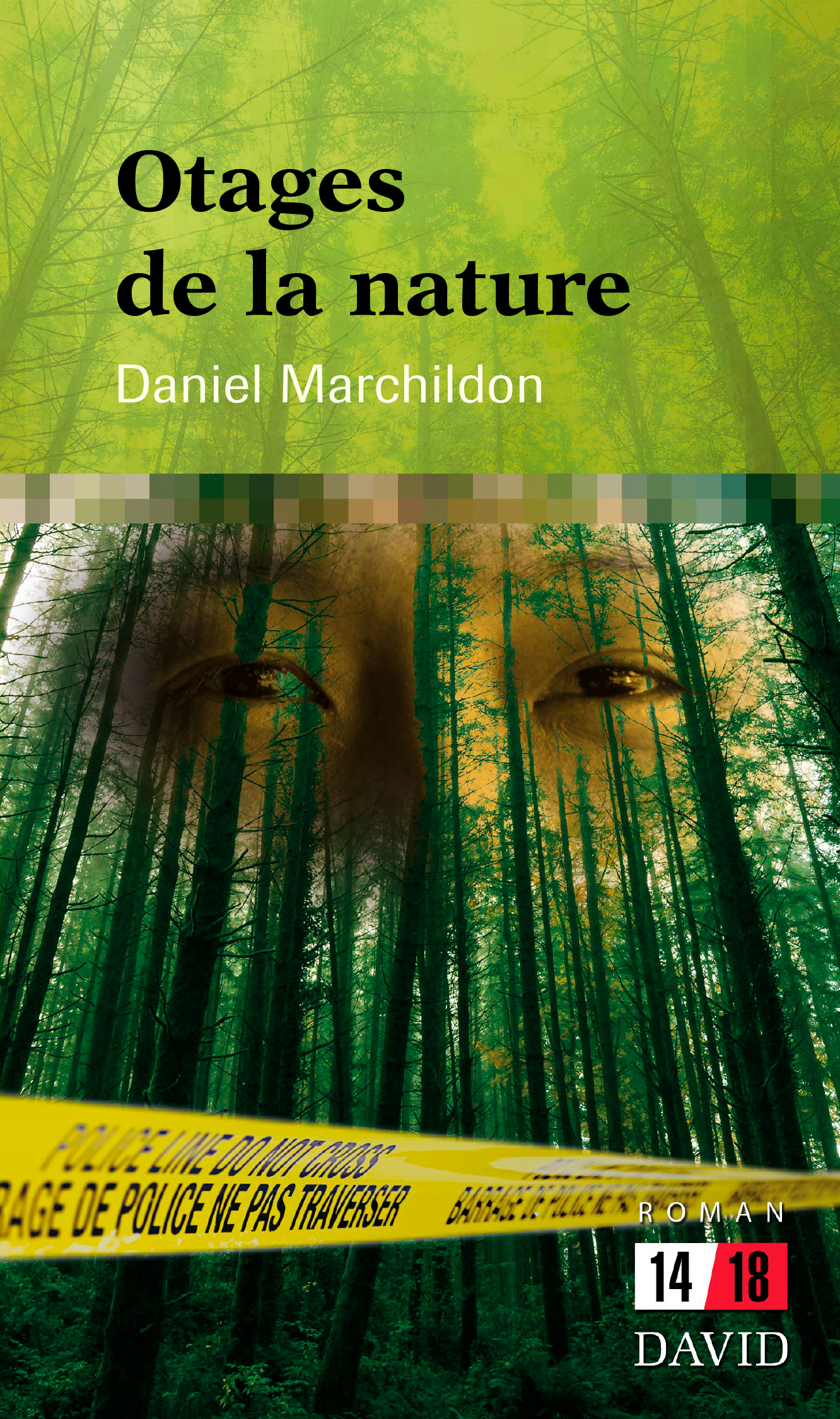 Otages de la nature - Daniel Marchildon