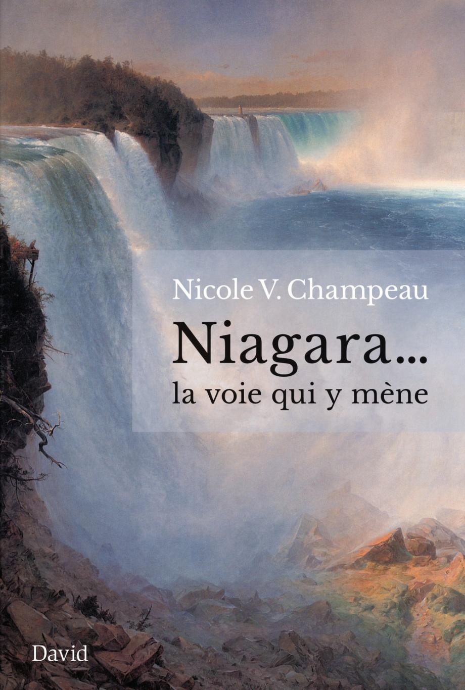 Niagara... la voie qui y mène par Nicole V. Champeau   Essais   Histoire    Leslibraires.ca
