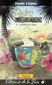 Pedro Libertad T.3: Arôme de café - Hada Lopez