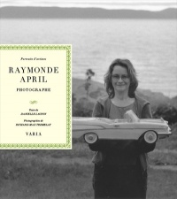 Vignette du livre Raymonde April photographe
