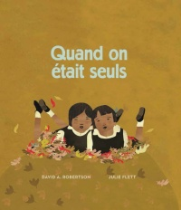 Quand on était seuls - David Alexander Robertson, Julie Flett