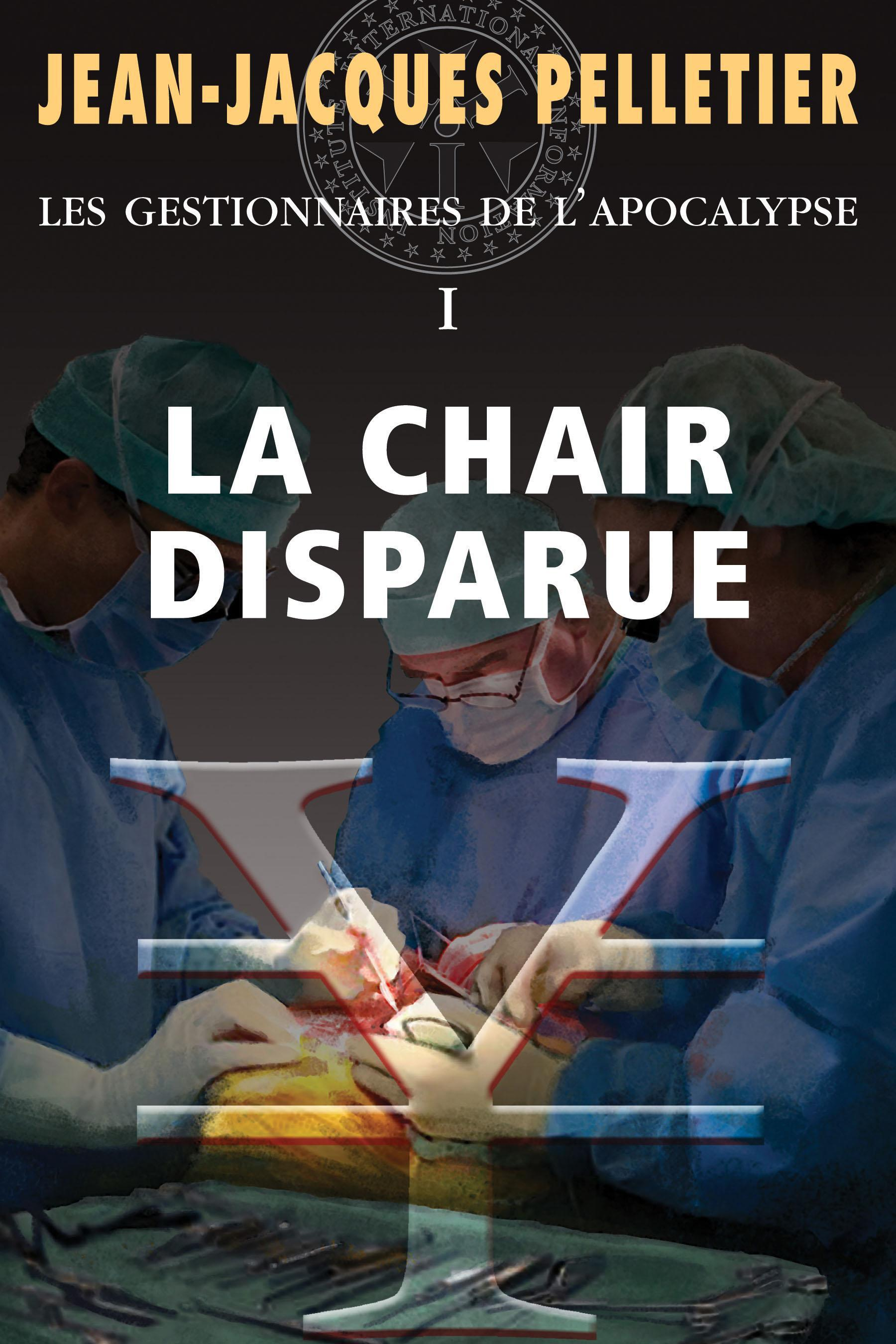La chair disparue  T.1 - Jean-Jacques Pelletier