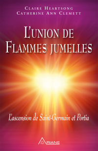 Vignette du livre L'union de flammes jumelles: l' ascension de Saint-Germain et Por