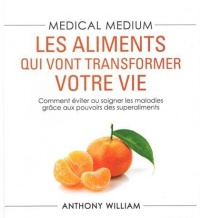 Vignette du livre Médical médium : les aliments qui vont transformer votre vie - Anthony William