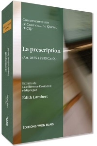 Vignette du livre Prescription (La) (Art. 2875 à 2933 C.c.Q.)