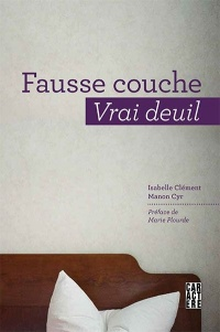 Fausse couche, vrai deuil - Manon Cyr