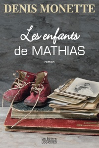 Les enfants de Mathias - Denis Monette