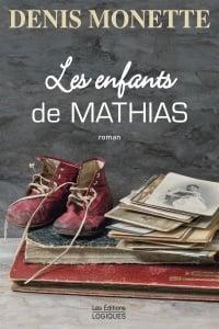 Les enfants de Mathias - Denis Monette