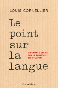 Le point sur la langue - Louis Cornellier