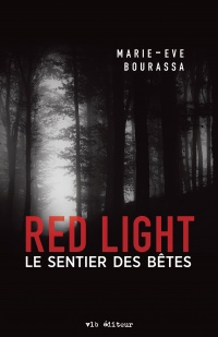 Red Light T.3 : Le sentier des bêtes - Marie-Ève Bourassa
