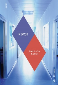 Pivot - Marie-Ève Cotton
