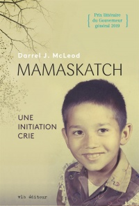Mamaskatch : une initiation crie - Darrel J. McLeod