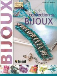 Vignette du livre Bible de la confection de bijoux (La) - Dorothy Wood