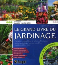 Vignette du livre Grand livre du jardinage (Le) - Miranda Smith, Larry Hodgson