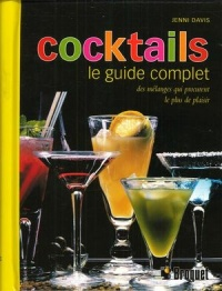 Vignette du livre Cocktails :Le guide complet des mélanges qui procurent le plus...