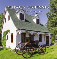 Maisons anciennes du Québec T.2 - Perry Mastrovito