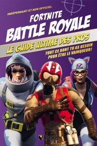Vignette du livre Fortnite Battle Royale : le guide ultime des pros