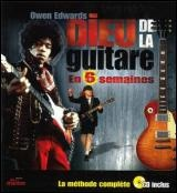 Dieu de la Guitare en 6 Semaines - Owen Edwards