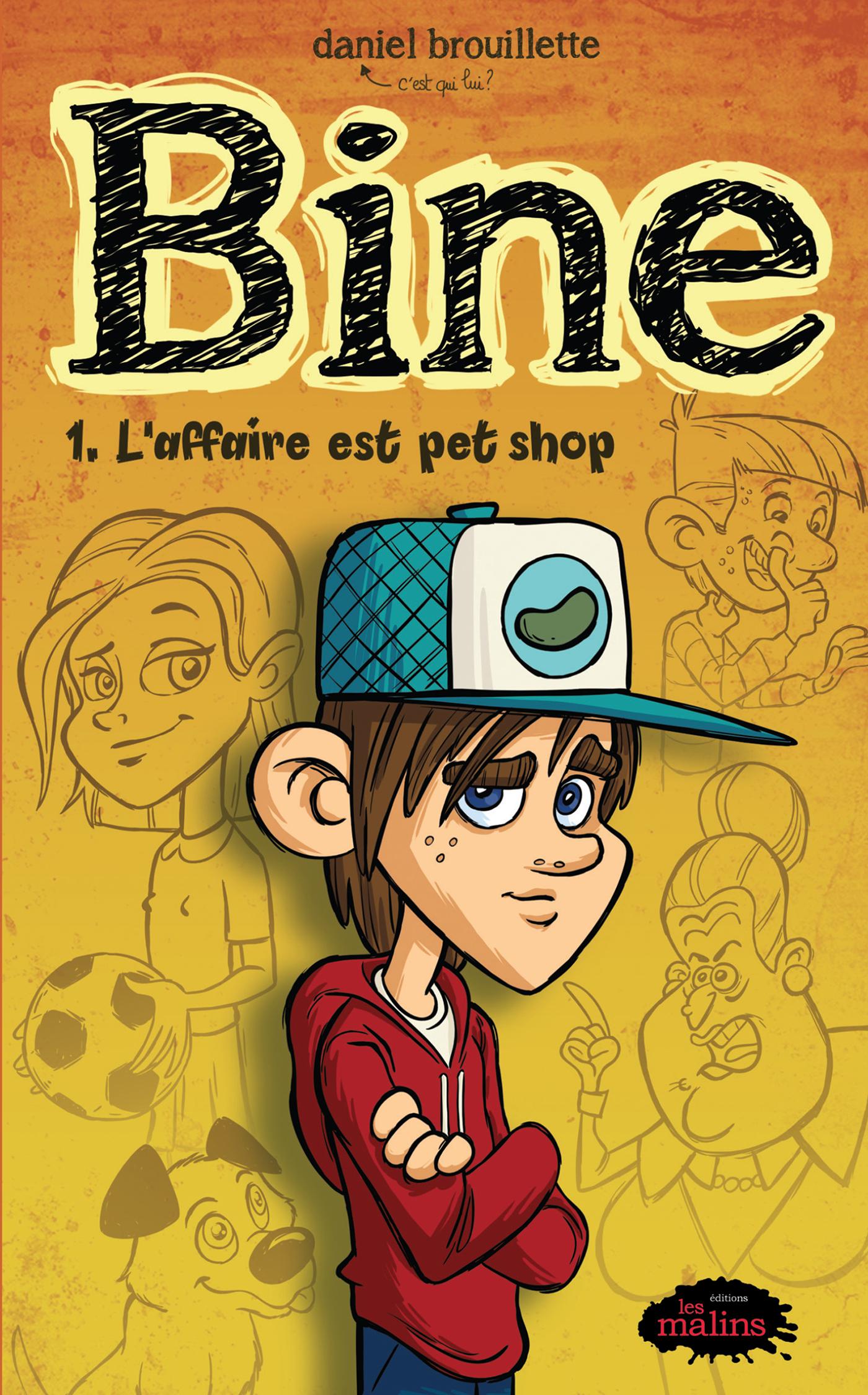 Bine T.1 : L'affaire est pet shop par Daniel Brouillette