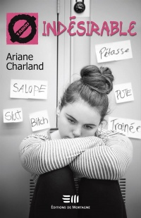 Indésirable - Ariane Charland
