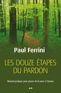 Douze étapes du pardon (Les) - Paul Ferrini